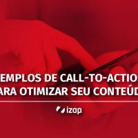 Exemplos de Call-to-Actions para otimizar seu conteúdo