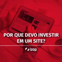 Por que devo investir em um site?