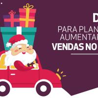 Dicas para planejar e aumentar suas vendas no Natal