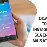 Dicas para tornar o Instagram da sua empresa mais atrativo