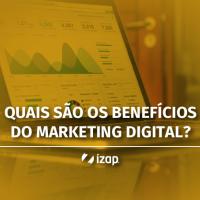 Quais são os benefícios do Marketing Digital?